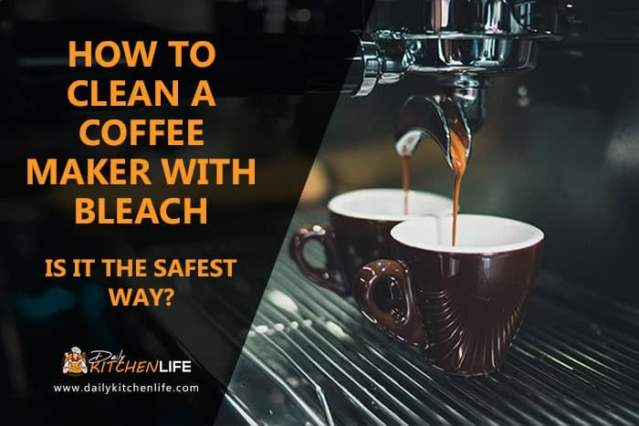 how to clean a coffee maker with bleach