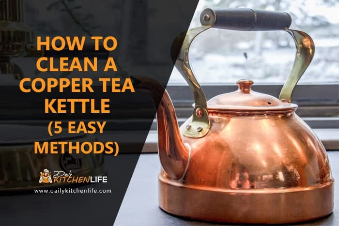 How to Clean a Copper Tea Kettle