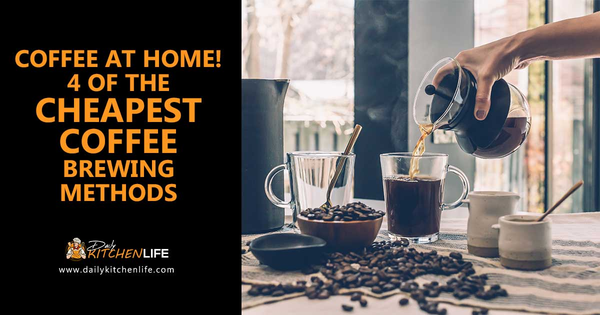 What are the cheapest coffee brewing methods