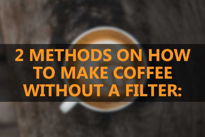 How to Make Coffee Without Filter or Paper Towel 2