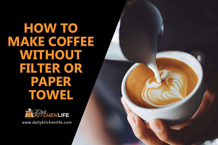 How to Make Coffee Without Filter or Paper Towel