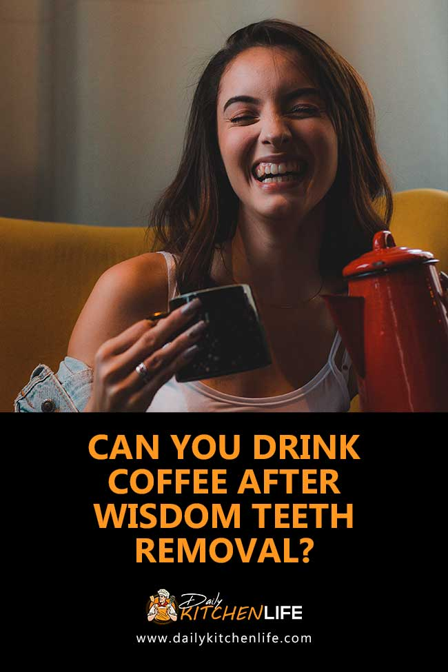 can you drink coffee after wisdom teeth removal 2