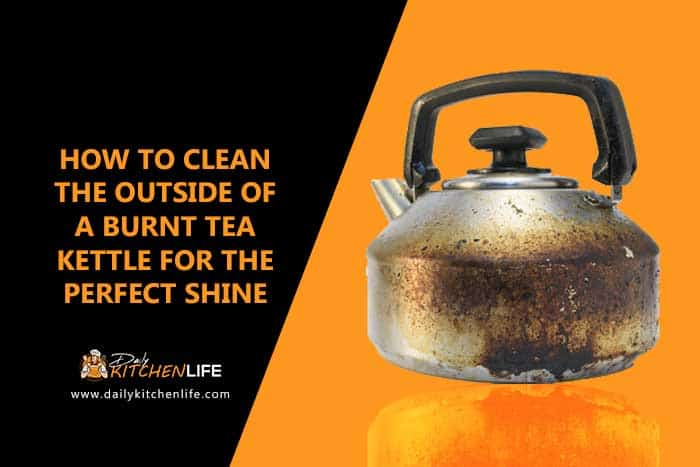 how-to-clean-the-outside-of-a-burnt-tea-kettle