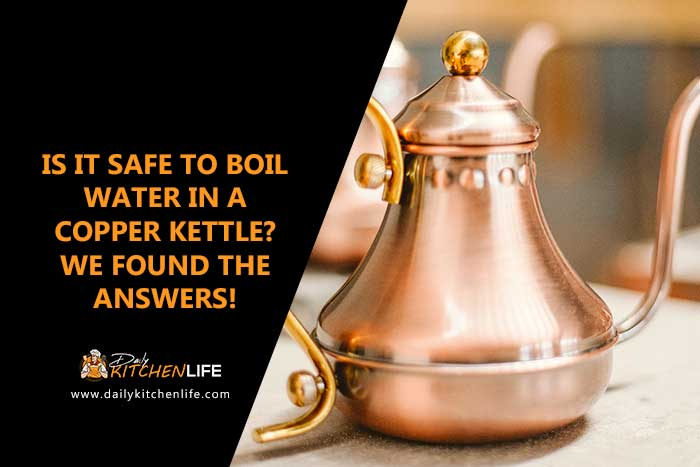 is it safe to boil water in a copper kettle